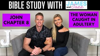 Bible Study With Us || John Chapter 8 || The Woman Caught In Adultery || Scripture | James And Jazz