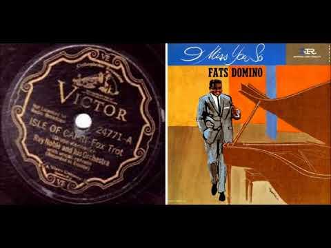 Ray Noble and His Orchestra - Isle Of Capri vs Fats Domino - Isle Of Capri