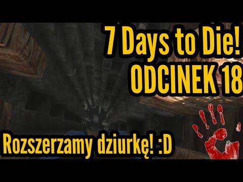 Rozszerzamy dziurkę :D - 7 Days to die #18 [Let's Play PL]