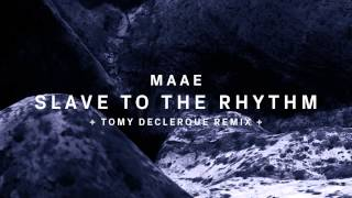 !68 : MAAE - Slave To The Rhythm (Original Mix)