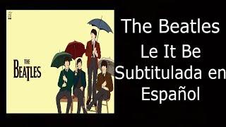 The Beatles - Le It Be - Subtitulado en Español (Original)