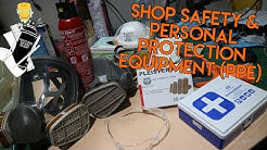Shop Safety and PPE - INFORMATIVE