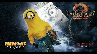 Baahubali 2 - The Conclusion | Trailer | MINION version | GEN47