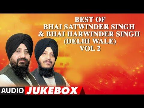 BEST OF Bhai Satwinder Singh & Bhai Harwinder Singh (Delhi Wale) VOL 2 | Shabad Gurbani