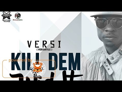 Versi - Kill Dem Wid It [Double Trouble Riddim] September 2017