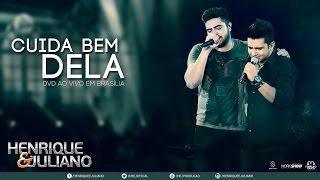 Henrique e Juliano - Cuida Bem Dela (DVD Ao vivo em Brasíli...