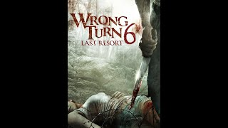 WRONG TURN (part 6)