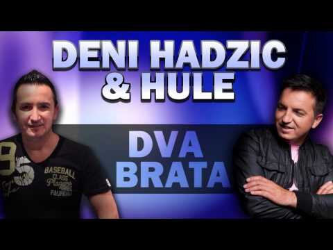 Hule & Deni Hadzic - 2015 - Dva Brata