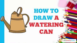 How to Draw a Watering Can in a Few Easy Steps: Drawing Tutorial for Kids and Beginners