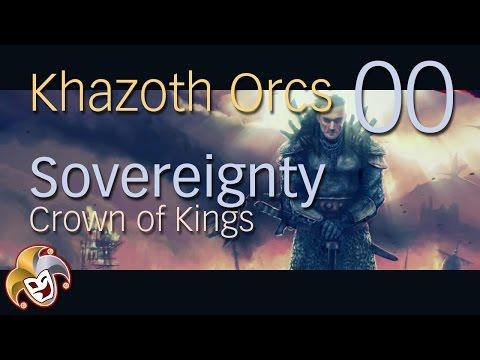 Sovereignty ~ Khazoth Orcs ~ 00 Introduction