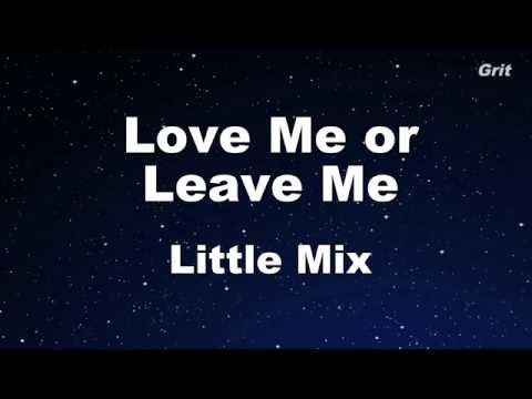 Love Me or Leave Me - Little Mix Karaoke【No Guide Melody】