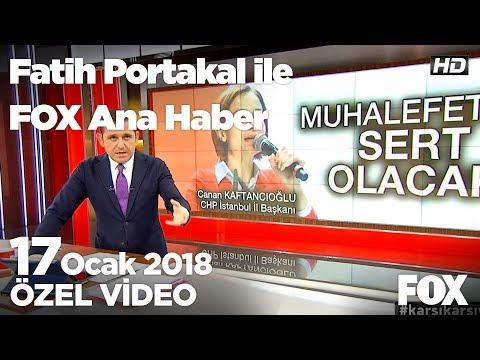 Kaftancıoğlu suçlamalarla görevine başladı! 17 Ocak 2018 Fatih Portakal ile FOX