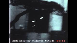 Vassilis Tsabropoulos, Anja Lechner & U.T. Gandhi - Melos
