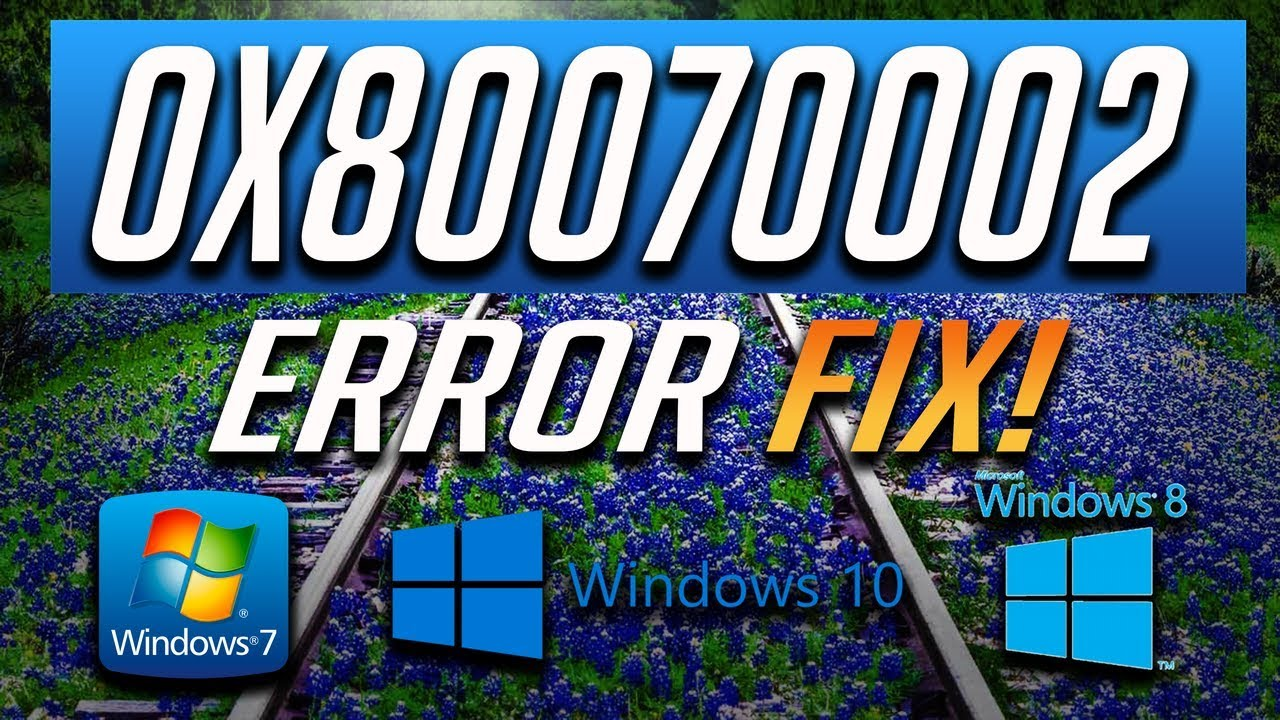 Fix Windows Update Error 0x80070002 in Windows 10/8/7 [2019 Tutorial]
