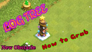 New Obstacle|| Log Tree|| How to get|| Clash of Clans||New Update|2020
