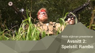 Röda Stjärnans airsoftskola - Avsnitt 2: Spelstil - Rambo