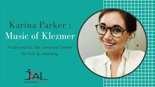 Folk Music of Klezmer. JCAL Education at Home with Karina Parker