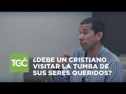 ¿Debe un cristiano visitar la tumba de sus seres queridos? | José Mercado