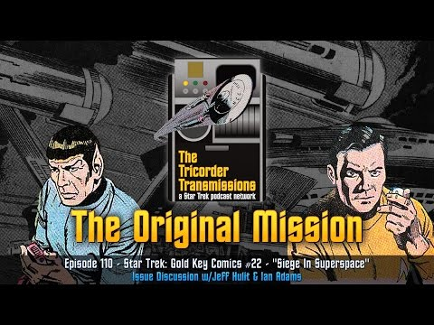 The Tricorder Transmissions (ep110) - Gold Key #22 - Siege in Superspace
