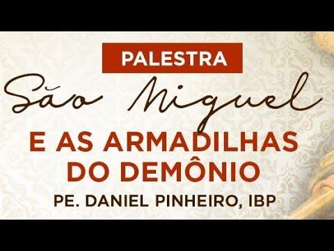 São Miguel E As Armadilhas Do Demônio - Pe. Daniel Pinheiro