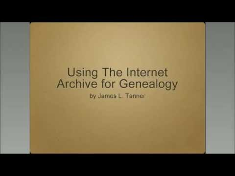 Using the Internet Archive for Genealogy - James Tanner