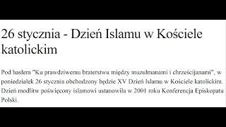 26.01 Dzień Modlitw za Islam - Papież, Kardynałowie, Biskupowie, księża katoliccy pożyteczni idioci!