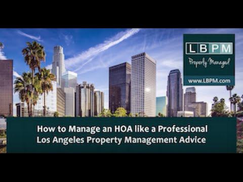 How To Manage An HOA Like A Professional – Los Angeles Property Management Advice