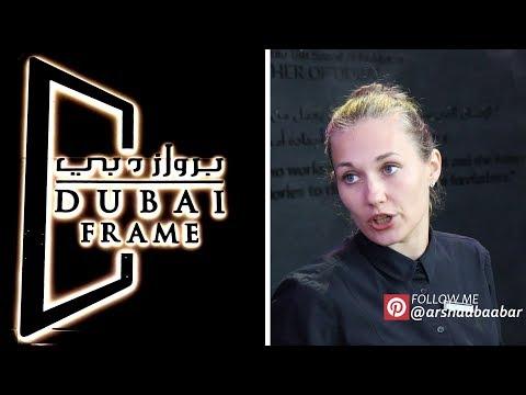 DUBAI FRAME FULL TOUR ARSHAD BAABAR
