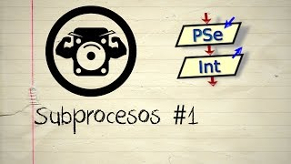 Ejercicios PseInt - Subprocesos #1 Subproceseando