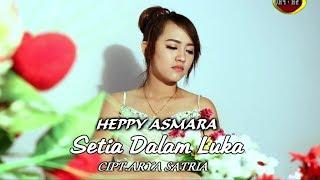 Video Happy Asmara - Setia Dalam Luka [OFFICIAL] download MP3, 3GP, MP4, WEBM, AVI, FLV Juni 2018