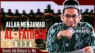 Allah Menjawab Al Fatihah Di Shalat Kita ~ Ini Jawabannya   Ustadz Adi Hidayat L