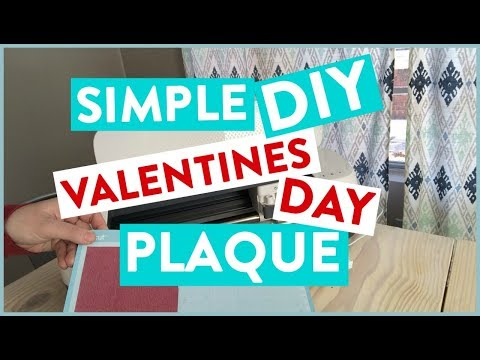 Simple DIY Valentines Day Plaque With Cricut Maker!
