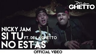 Смотреть клип Nicky Jam - Si Tú No Estás Ft. De La Ghetto
