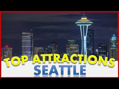 Visit Seattle, Washington, U.S.A.: Things to do in Seattle - The City of Flowers