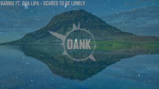 Martin Garrix & Dua Lipa - Scared Lonely  To Be (Remix, Bootleg)