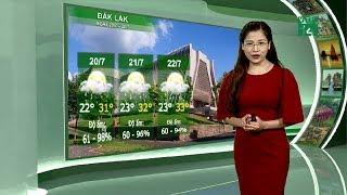 Thời tiết du lịch 19/07/2019: Đắk Lắk ban ngày có nắng đẹp với cường độ nắng vừa phải | VTC14