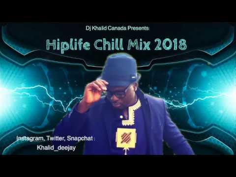 Hiplife Chill Mix 2018 by Dj Khalid Canada