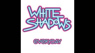 Watch White Shadows Everyday video