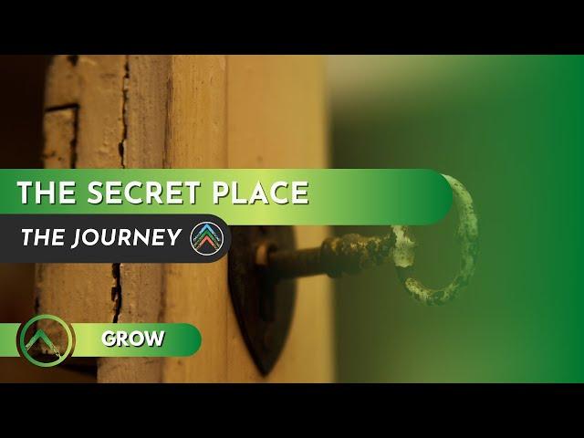 Grow | The Secret Place