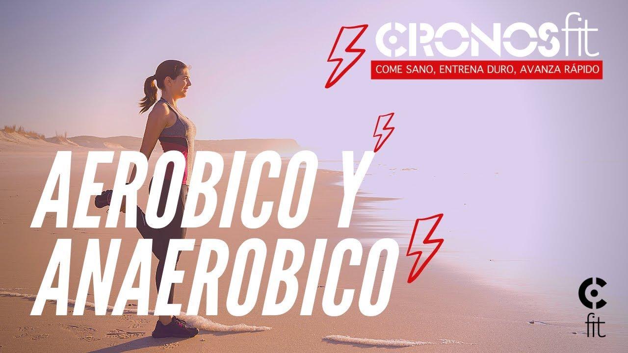 aerobico y anaerobico que es
