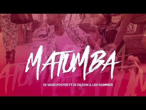 Dj Vado Poster Ft. Dj Dilson & Leo Hummer - Matumba (Afro House)