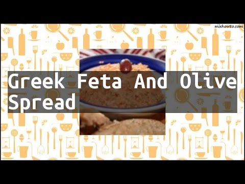 Recipe Greek Feta And Olive Spread