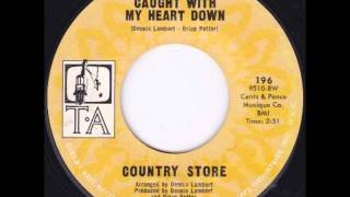"""Country Store """"Caught With My Heart Down"""" NORTHERN SOUL 70s CROSSOVER"""