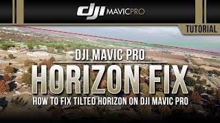 DJI Mavic Pro / How to Fix Slanted Horizon (Tutorial)