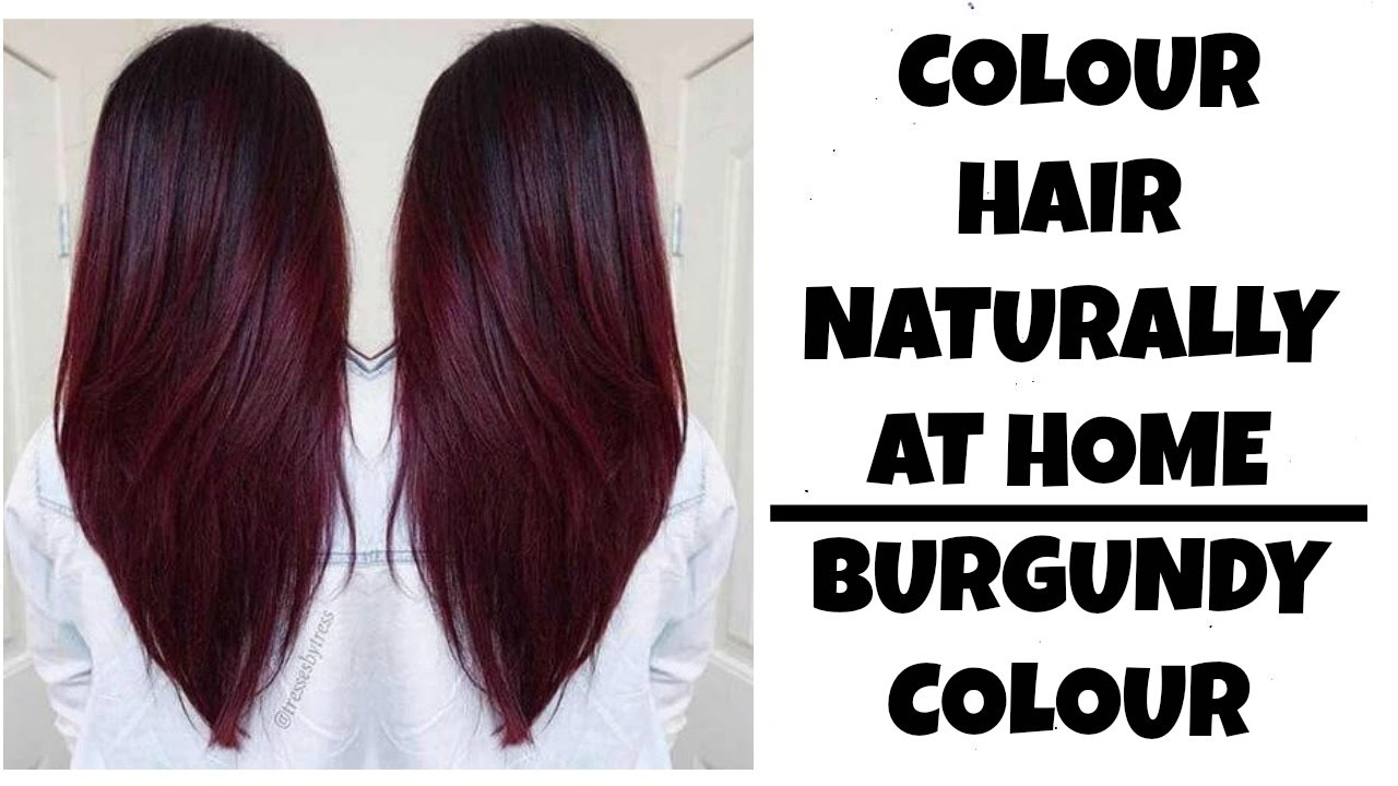How To Colour Hair At Home Naturally Burgundy Or Maroon Colour