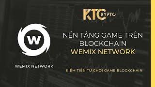 Wemix Network - Nền tảng Game trên Blockchain - Chơi game kiếm tiền