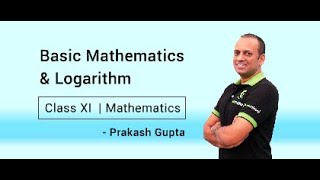 Basic Mathematics & Logarithm | Class XI | By PG Sir - IIT Bombay