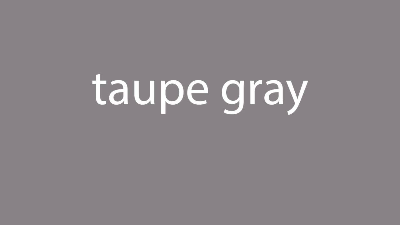 How To Ounce Taupe Gray All Colours
