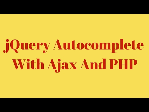 How To Use JQuery Autocomplete With Ajax And PHP