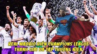 Bản tin Troll Bóng Đá số 80: Real Madrid biến Champions League thành giải đá tập thường niên